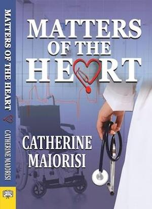 Matters of the Heart af Catherine Maiorisi