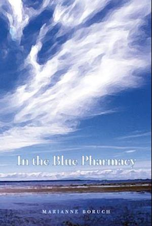 Bog, paperback In The Blue Pharmacy af Marianne Boruch