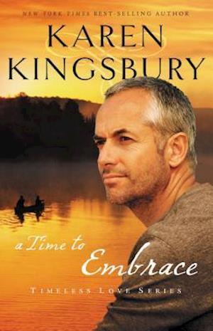 A Time to Embrace af Karen Kingsbury