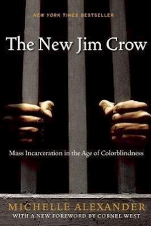 The New Jim Crow af Cornel West, Michelle Alexander