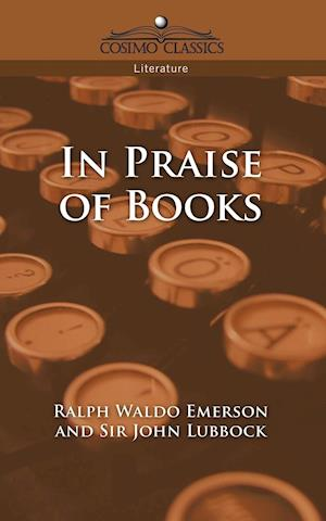 In Praise of Books af Ralph Waldo Emerson, Sir John Lubbock