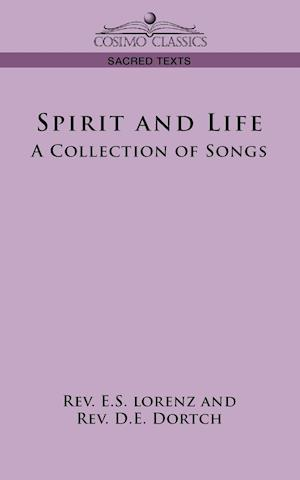 Spirit and Life af E. S. Lorenz, D. E. Dortch