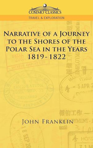 Narrative of a Journey to the Shores of the Polar Sea in the Years 1819-1822 af John Franklin