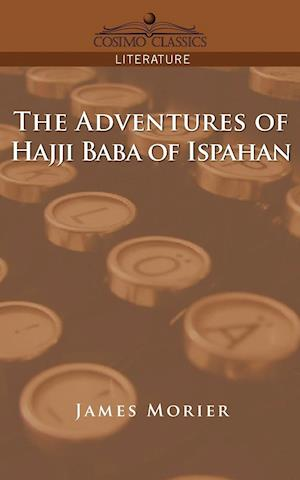 The Adventures of Hajji Baba of Ispahan af James Morier