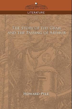 The Story of the Grail and the Passing of Arthur af Howard Pyle