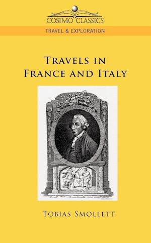 Travels in France and Italy af Tobias Smollett