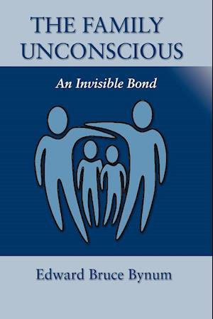 The Family Unconscious af Edward Bruce Bynum