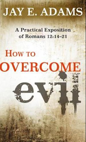 How to Overcome Evil af Jay E. Adams
