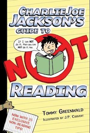 Charlie Joe Jackson's Guide to Not Reading af Tommy Greenwald