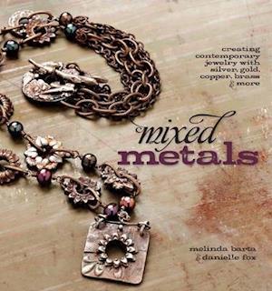 Mixed Metals af Melinda Barta, Danielle Fox