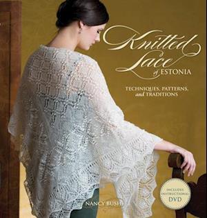 Knitted Lace of Estonia af Nancy Bush, Nancy Busy, Ann Budd