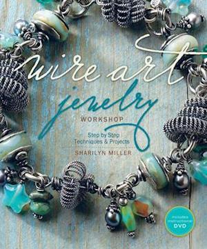 Wire Art Jewelry Workshop af Sharilyn Miller