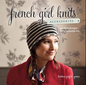 French Girl Knits Accessories af Kristeen Griffin-Grimes