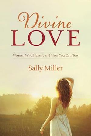 Divine Love af Sally Miller