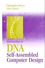 Introduction to DNA Self-Assembled Computer Design