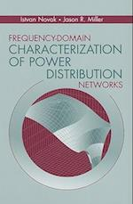 Frequency-Domain Characterization of Power Distribution Networks af Istvan Novak, Jason R. Miller