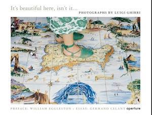 Luigi Ghirri: It's Beautiful Here, Isn't it... af Luigi Ghirri, Germano Celant, Paola Ghirri