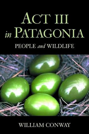 Act III in Patagonia af William Conway