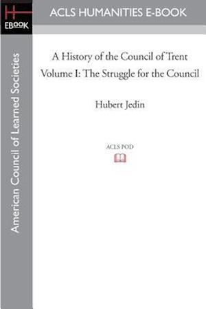 A History of the Council of Trent Volume I af Hubert Jedin