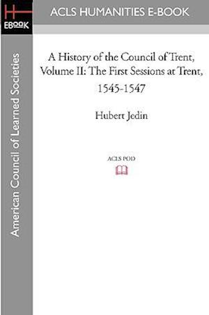 A History of the Council of Trent Volume II af Hubert Jedin