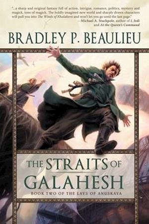 The Straits of Galahesh af Bradley P. Beaulieu