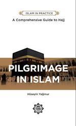 Pilgrimage in Islam (Islam in Practice)