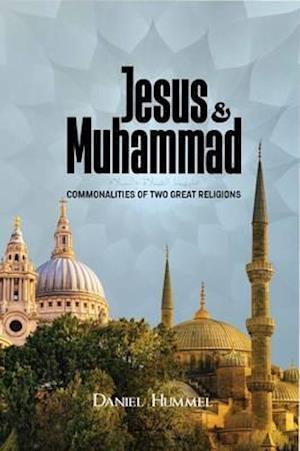 Bog, paperback Jesus and Muhammad af Daniel Hummel