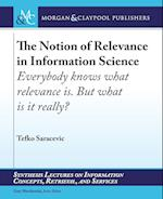 The Notion of Relevance in Information Science (Synthesis Lectures on Information Concepts Retrieval and S)