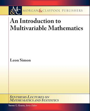 An Introduction to Multivariable Mathematics af Leon Simon, Steven G Krantz, Steven Krantz