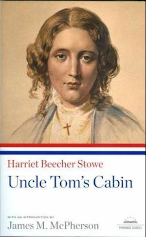 Uncle Tom's Cabin af Harriet Beecher Stowe, James M McPherson