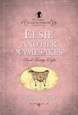 Elsie and Her Namesakes af Martha Finley