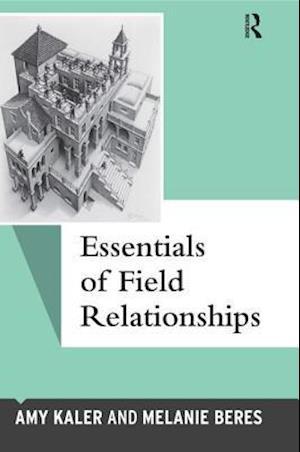 Essentials of Field Relationships af Amy Kaler