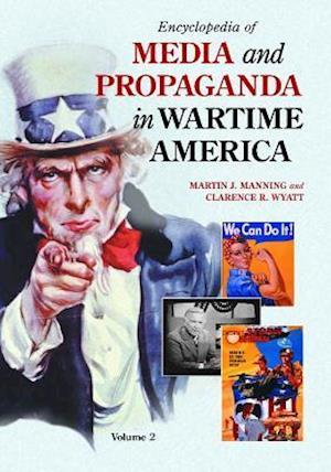 Bog, hardback Encyclopedia of Media and Propaganda in Wartime America af Martin J. Manning