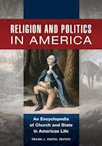 Religion and Politics in America: An Encyclopedia of Church and State in American Life [2 volumes]