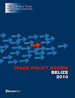 Trade Policy Review - Belize af World Trade Organization