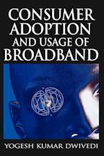 Consumer Adoption and Usage of Broadband af Yogesh K. Dwivedi