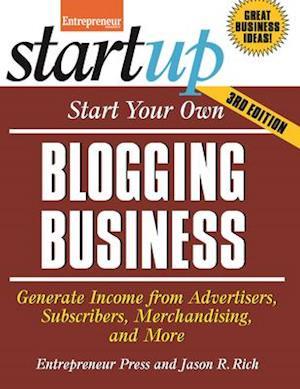 Start Your Own Blogging Business af Jason R. Rich