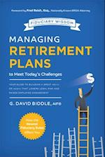 Managing Retirement Plans to Meet Today's Challenges