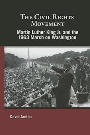 Martin Luther King Jr. and the 1963 March on Washington af David Aretha