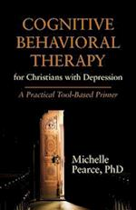 Cognitive Behavioral Therapy for Christians with Depression (Spirituality and Mental Health)