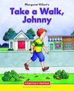 Take a Walk, Johnny (Beginning to Read)