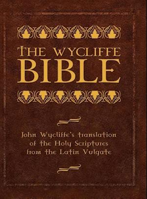 The Wycliffe Bible af Brett Burner, John Wycliffe