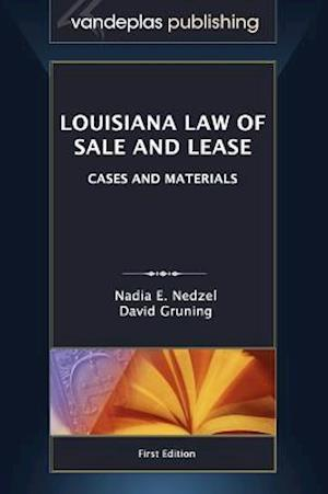 Louisiana Law of Sale and Lease af Nadia E. Nedzel, David Gruning