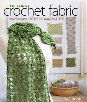 Creating Crochet Fabric af Dora Ohrenstein