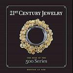 21st Century Jewelry (The 500 Series)