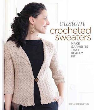 Custom Crocheted Sweaters af Dora Ohrenstein