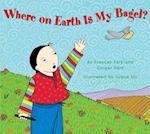 Where on Earth is My Bagel? af Frances Park
