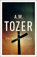 The Radical Cross af A. W. Tozer
