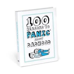 Bog, hardback 100 Reasons to Panic About Dadhood af Knock Knock