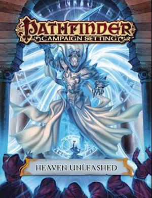 Pathfinder Campaign Setting: Heaven Unleashed af Paizo Staff